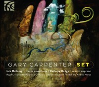 "New CD Release: Composer Gary Carpenter ""SET"" with RLPO *****"